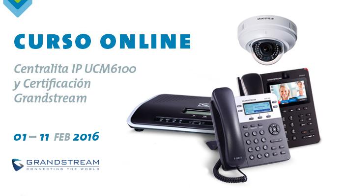 Imagen: Curso Online Centralita IP UCM6100 y Certificación Oficial Grandstream