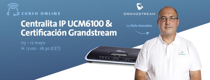Curso Oficial Certificación Grandstream - Avanzada 7