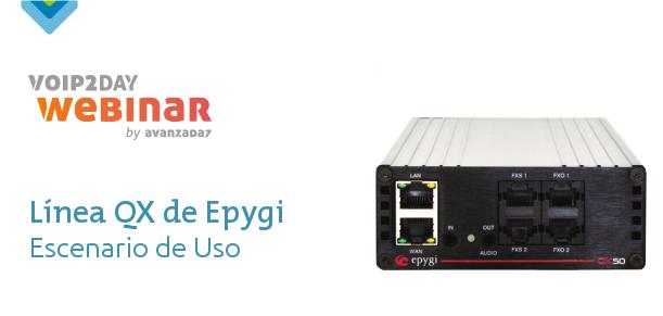 VoIP2DAY WEBINAR: Línea QX de Epygi - Escenarios de uso